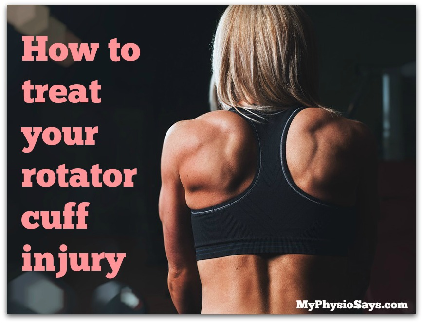 How to treat your rotator cuff injury – MyPhysioSays.com