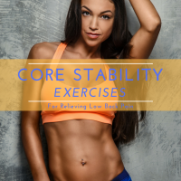 Core Stability Exercises For Relieving Low Back Pain