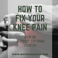 Fix Your Knee Pain with the Eccentric Step Down Exercise