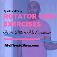 Quick and Easy Rotator Cuff Exercises With Little To No Equipment